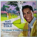 Nat 'King' Cole Album - To Whom It May Concern