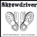 Skrewdriver - Boots And Braces/Voice of Britain