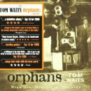Orphans: Brawlers, Bawlers & Bastards - Tom Waits - Tom Waits