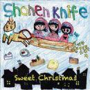 Shonen Knife - Sweet Christmas