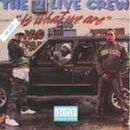 2 Live Crew - 2 Live Crew Is What We Are