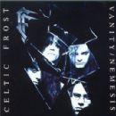 Celtic Frost - Vanity/Nemesis