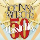 Johnny Mercer - 50 Classic Hits