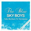 The Blue Sky Boys - Take Me Back to Tennessee