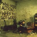 Ben Drew - Who Needs Actions When You Got Words