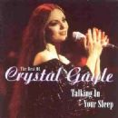The Best of Crystal Gayle: Talking in Your Sleep - Crystal Gayle - Crystal Gayle