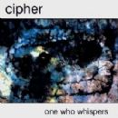 Cipher Album - One Who Whispers
