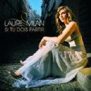 Laure Milan Album - Si Tu Dois Partir