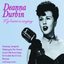 My Heart Is Singing - Deanna Durbin - Deanna Durbin