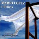 Mario Lopez - I Believe
