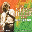 Steve Miller Band - Shake Your Tree