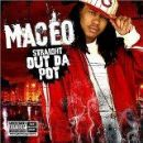 Maceo Album - Straight Out Da Pot