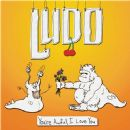 Ludo - You're Awful, I Love You