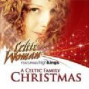 Celtic Woman - A Celtic Family Christmas