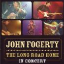 John Fogerty - The Long Road Home - In Concert