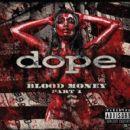 Dope - Blood Money, Pt. 1