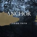 Anchor - Losing Faith