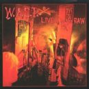 W.A.S.P. Album - Live... In the Raw