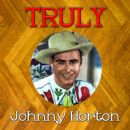 Truly Johnny Horton
