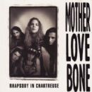 Mother Love Bone - Rhapsody in Chartreuse