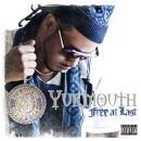 Yukmouth - Free at Last