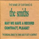 The Name Of Our Band Is The Smiths. May We Have A Record Contract, Please? (The Original Demos The Band Used To Get A Contract)