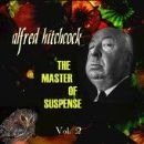 Alfred Hitchcock - The Master Of Suspense Vol. 2