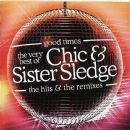 Good Times - The Very Best Of Chic & Sister Sledge - The Hits & The Remixes