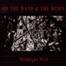 Of The Wand And The Moon - Midnight Will