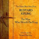 Rudyard Kipling - The Man Who Would Be King