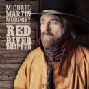 Michael Murphy - Red River Drifter