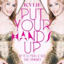 Put Your Hands Up (If You Feel Love) (Remixes) - Kylie Minogue