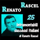 Renato Rascel - 25 Intramontabili successi italiani di Renato Rascel