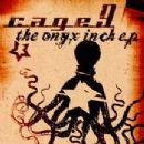 Cage 9 Album - the Onyx Inch e.p.