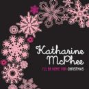 I'll Be Home For Christmas - Katharine McPhee - Katharine McPhee