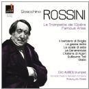 Gioachino Rossini - Eric Aubier - La trompette de l'Opéra - Airs Célebres