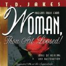 T.D. Jakes - Woman Thou Art Loosed