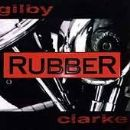 Gilby Clarke - Rubber
