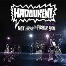 Hadouken! - Hadouken! Not Here to Please You