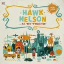 Hawk Nelson - Hawk Nelson... Is My Friend!
