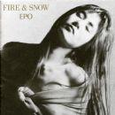 Epo Album - FIRE & SNOW
