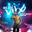 Christopher Martin - We A Di Vibe - Single