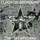 The Clash On Broadway - The Interviews