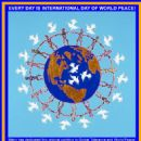 EVERY DAY IS INTERNATIONAL DAY OF WORLD PEACE!