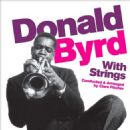 Donald Byrd - With Strings + Byrd Blows on Beacon Hill