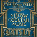 Bryan Ferry - The Great Gatsby Jazz Recordings: A Selection of Yellow Cocktail Music