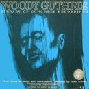Woody Guthrie - Library Of Congress Recordings