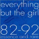 Everything but the Girl 82 - 92 Essence and Rare