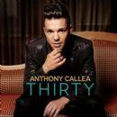 Anthony Callea - Thirty