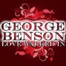 Love Walked In - George Benson